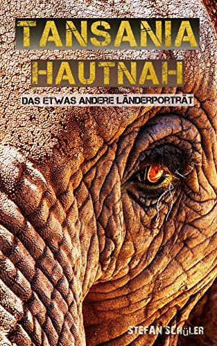 [Amazon Kindle] TANSANIA HAUTNAH - Das etwas andere Länderporträt