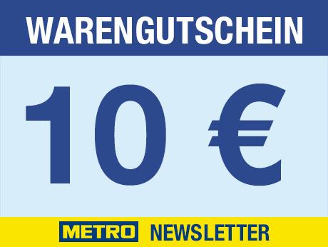 [Metro] *Newsletter* 10€ Gutschein für Einkauf ab 100€