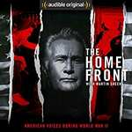 The Home Front: Life in America During World War II Hörbuch mit Martin Sheen kostenlos statt 24,95$ (Audible)
