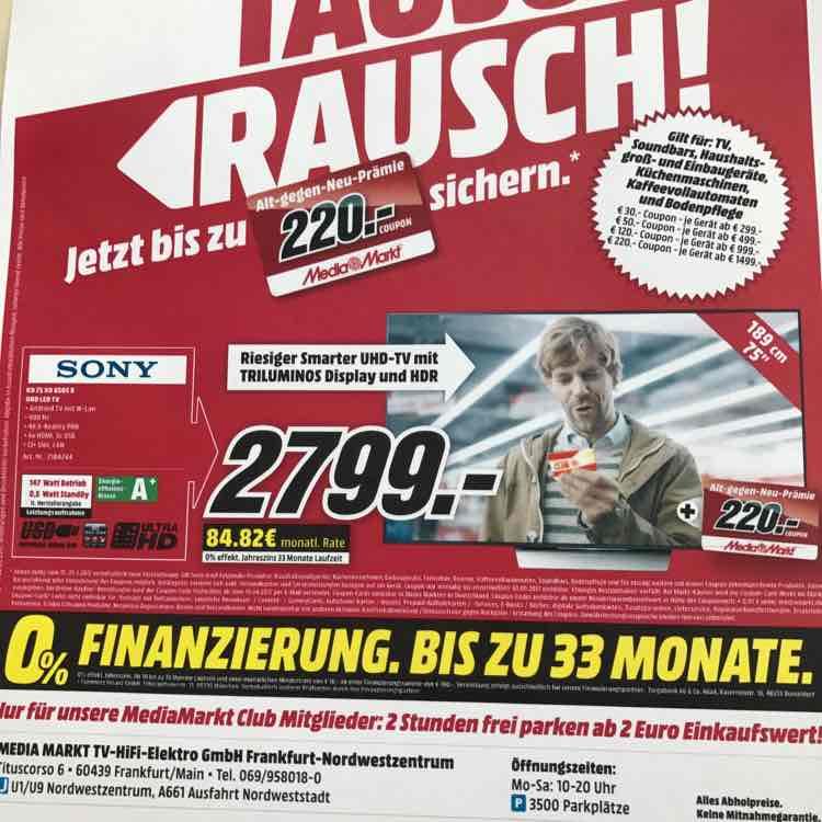 Sony kd75xd8505  4K Angeobot bis zum 25.03.17Mediamarkt Nordwest Zentrum Frankfurt