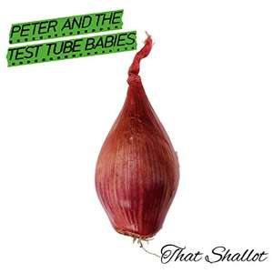 (Prime) Peter And The Test Tube Babies - That Shallot (Vinyl LP)