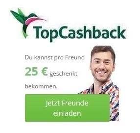 [TopCashback] 25€ Prämie für Werber + 10€ Bonus für Geworbenen (KwK) · kein Zeitlimit