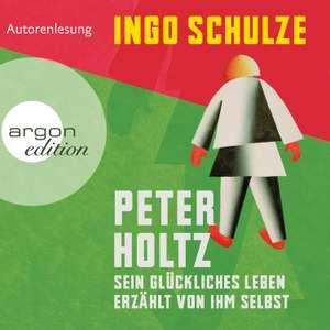 Gratis / kostenlos: Argon-Hörbuch »Ingo Schulze•Peter Holtz« (Autorenlesung) als mp3s (879 MB / 15 Std. 33 Min.)