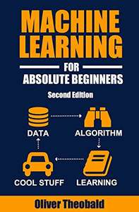 Machine Learning For Absolute Beginners (eBook) kostenlos bei Amazon.de (English Edition)