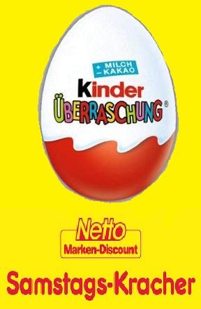 Netto (Samstags Kracher) - Kinder Überraschungs-Ei (Ü-Ei) für nur 0,44€ am 13.04.2019