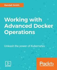 """[Packt Publishing] Kostenloses Videotraining """"Working with Advanced Docker Operations"""""""
