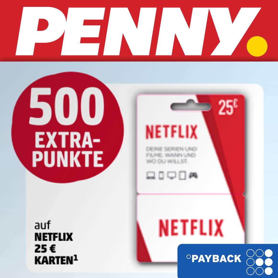 [Penny] 500 extra Paypack Punkte auf 25€ Netflix Guthaben (entspricht 20% Rabatt) & bis zu 1500 Punkte auf Google Play Guthaben