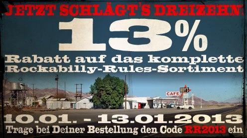 An alle Rockabilly´s & Rockabella´s vom 10.01. - 13.01.2013     13% Rabattt auf alles bei Rockabilly Rules