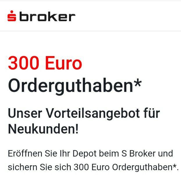 [S Broker] Depot für SBroker Neukunden mit 300€ Orderguthaben (6 Monate): Trades ab 0,98€ + Freundschaftswerbung