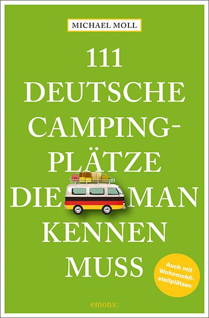 Hugendubel onlineshop : Mängelexemplar 111 deutsche Campingplätze von Michael Moll