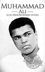 Muhammad Ali: A Life From Beginning to End - Kindle Edition (eBook) kostenlos (Amazon)