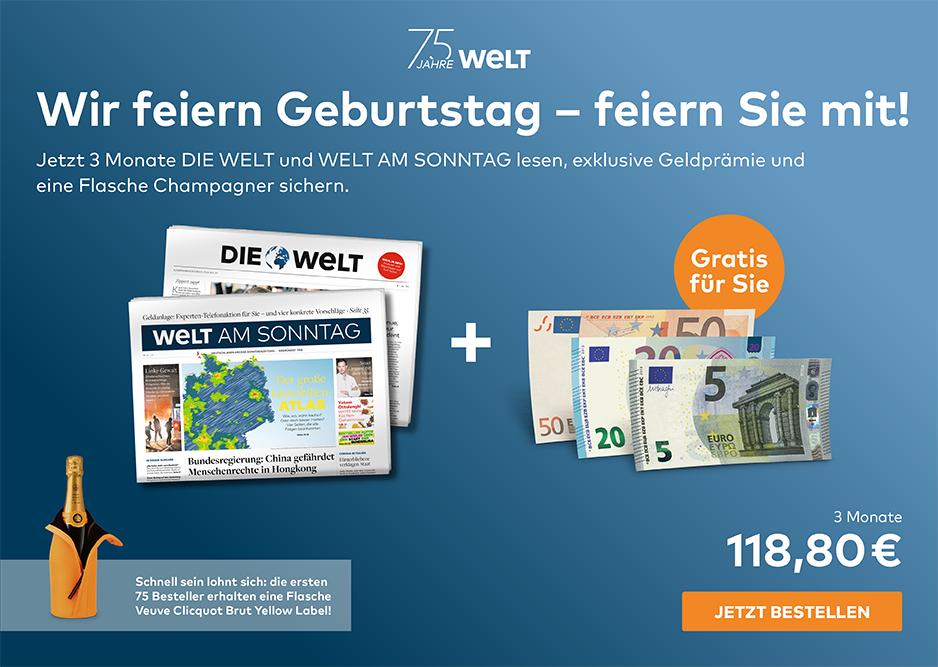 3 MONATE WELT und WELT AM SONNTAG mit 75 EUR Cashback und 1x Champagner gratis