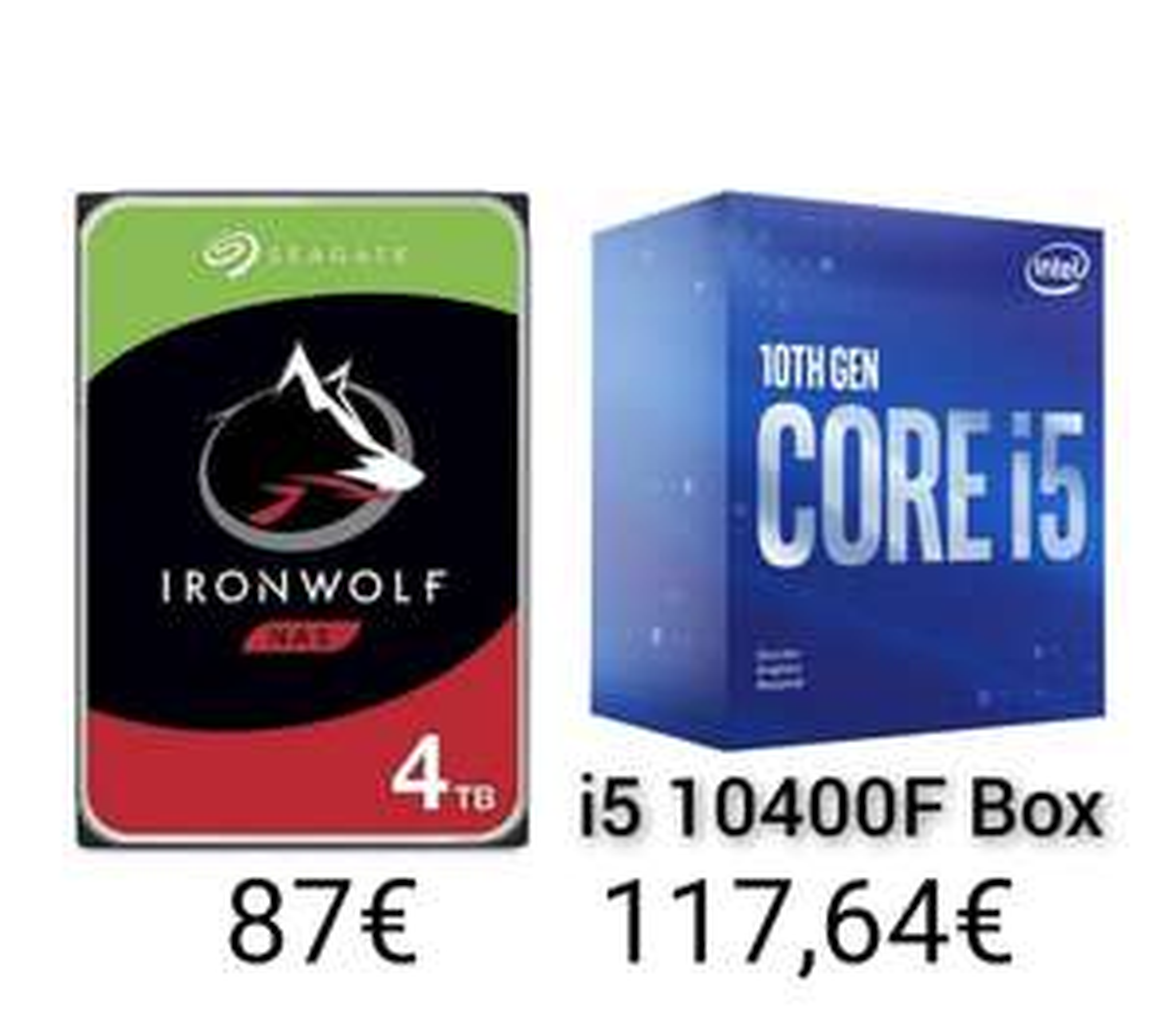 "Seagate Ironwolf 4TB 3,5"" NAS HDD (CMR) 87€ / Intel Core i5 10400F Box 117,64€"