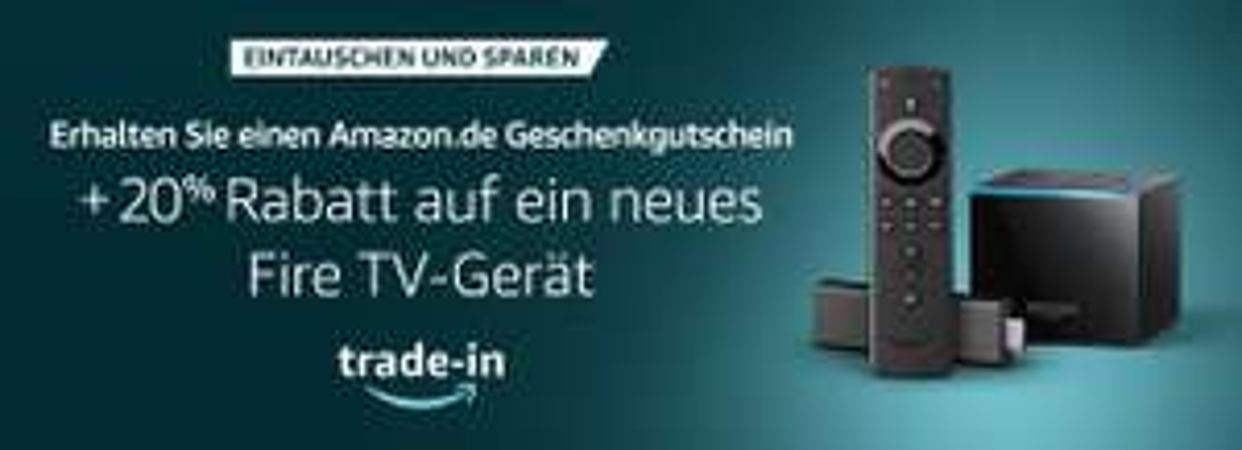 Trade-In für Fire TV Produkte mit 20% Coupon