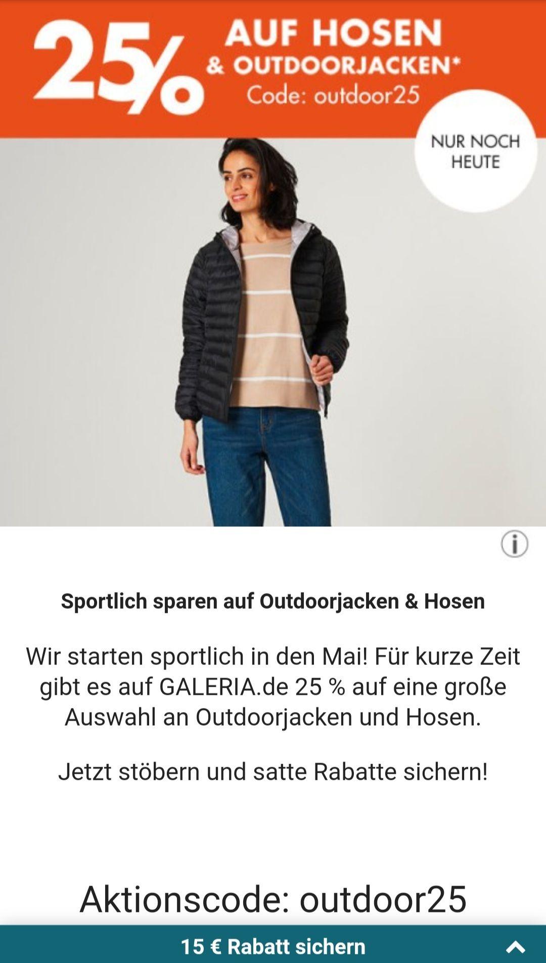 Galeria 25% auf Outdoorjacken und Hosen mit Code: outdoor25 nur Heute 09.05