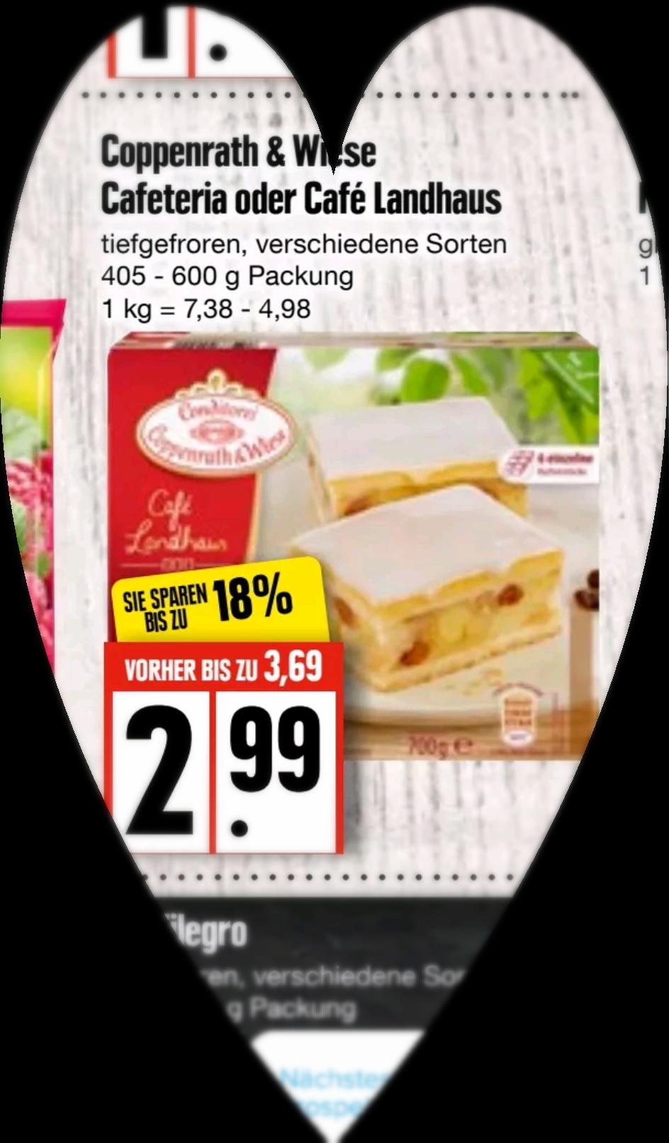 Gutschein -Fehler/Lokal Edeka Nord /Coppenrath & Wiese Cafeteria oder Café Landhaus Kuchen für 0,99 €/personalisiert der Genuss Coupon