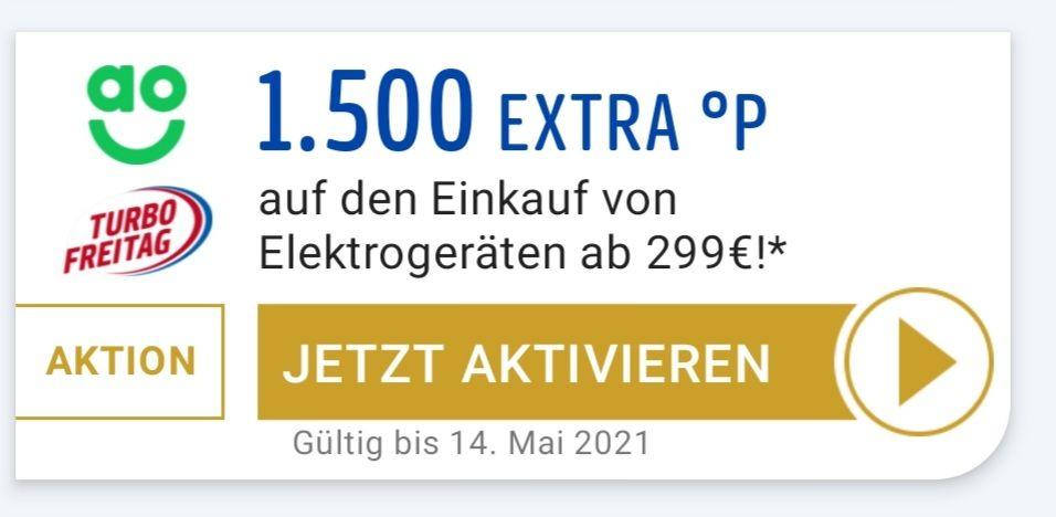 ao 1500 Extra °P auf einen Einkauf von Elektrogeräten ab 299 Euro. -evtl. personalisiert nur Freitag 14.05