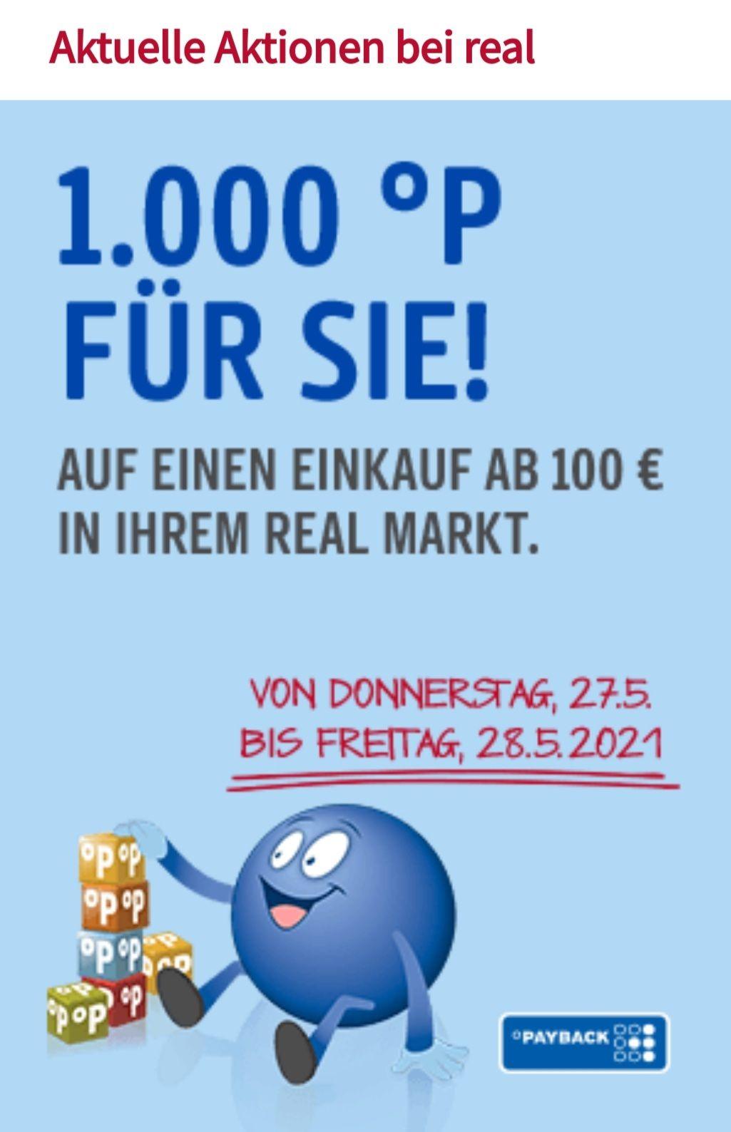 Real 1000 °P ab einem Einkauf von 100 Euro am 27 und 28.05 Coupon auf erster Seite