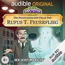 Ghostsitter Stories: Die phantastischen Fälle des Rufus T. Feuerflieg, Folge 8 Hörspiel, Audible ohne Abo / Amazon Prime