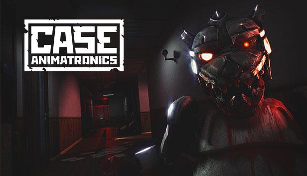 (PC) CASE: Animatronics - Steam