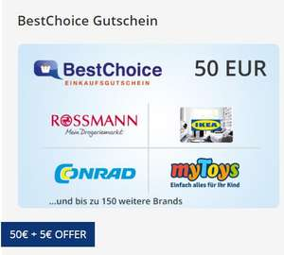 55€ BestChoice Gutschein für 50€ || Limit: 550€ pro Kauf || nur Mastercard, Visa, Vorkasse [Postbank, Wüstenrot, Gothaer, FYRST Kunden]