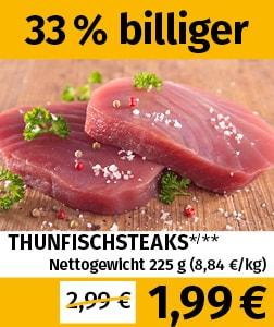 225g Thunfischsteaks tiefgefroren für 1,99€ (8,84€/kg) [lokal Berlin, Hohenwarsleben, Halle/Saale, Jänickendorf & Leipzig]