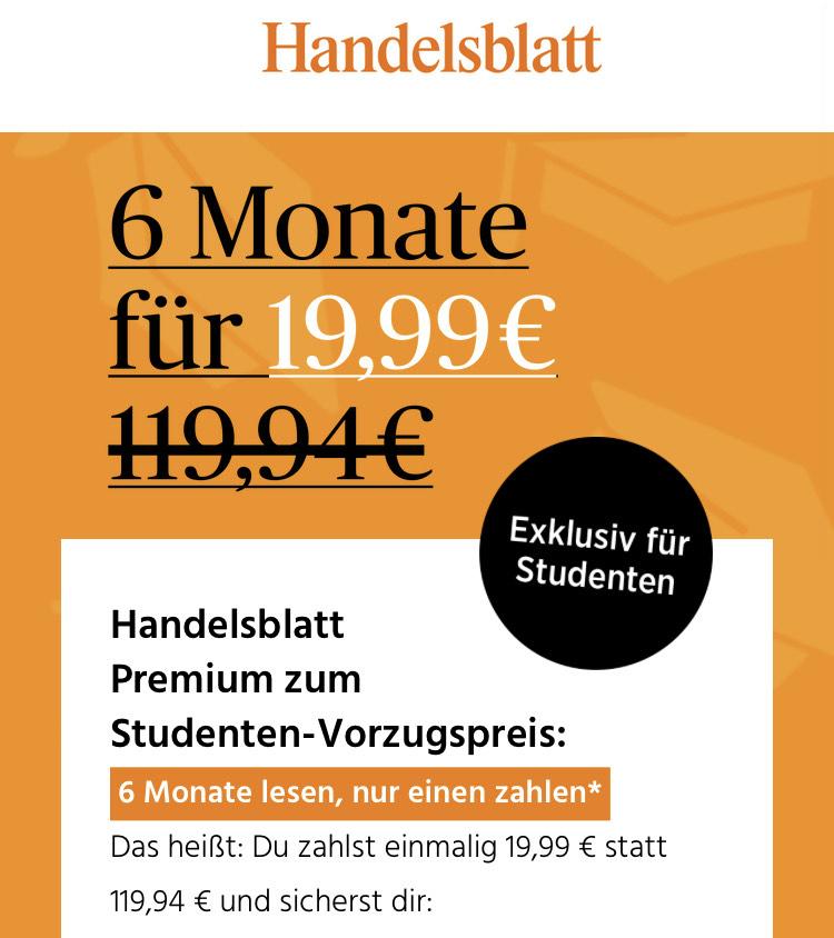 Handelsblatt Premium für Studenten 6 Monate 19,99 (letzten 3 Monate kein Abo-Kunde)