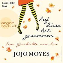 [audible] Auf diese Art zusammen - Eine Geschichte von Lou von Jojo Moyes