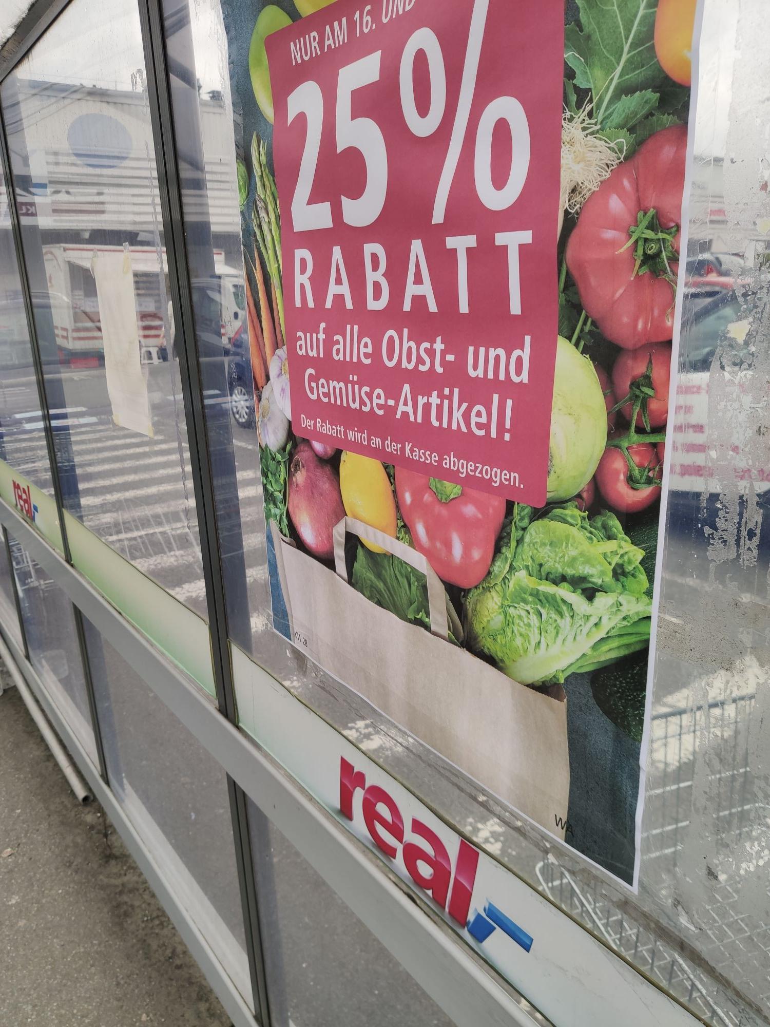 [Real-,] 25% auf die gesamte Obst und Gemüseabteilung inkl Angebote nur am 16.7 und 17.7